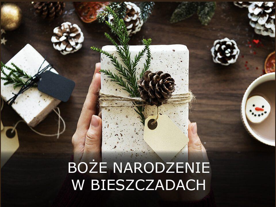 Spokojne i rodzinne Święta Bożego Narodzenia w Bieszczadach